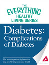 Diabetes: Complications of Diabetes (eBook): The Most Important Information You Need to Improve Your Health